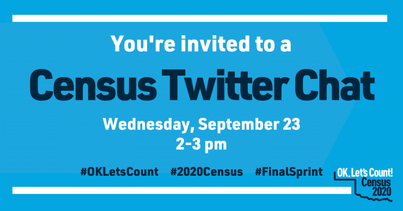 You're invited to a Census twitter chat. Wednesday, September 23 2-3 PM. #OKLetsCount #2020Census #FinalSprint